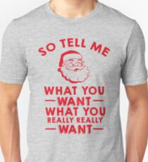 So Tell Me What You Want What You Really Really Want Slim Fit T-Shirt