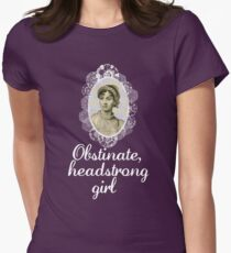 Obstinate, headstrong girl Womens Fitted T-Shirt