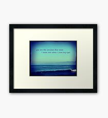 i want to drown in everything you are Framed Print