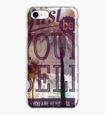 Just be yourself iPhone Case/Skin