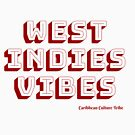 West Indies Vibes - Red Font by Caribbeancultur