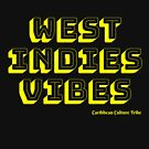 West Indies Vibes - Yellow Font by Caribbeancultur