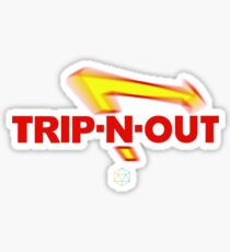 Trip-N-Out Sticker