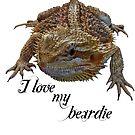 i love my beardie by clayton  jordan