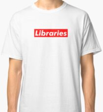 Libraries are Supreme Classic T-Shirt