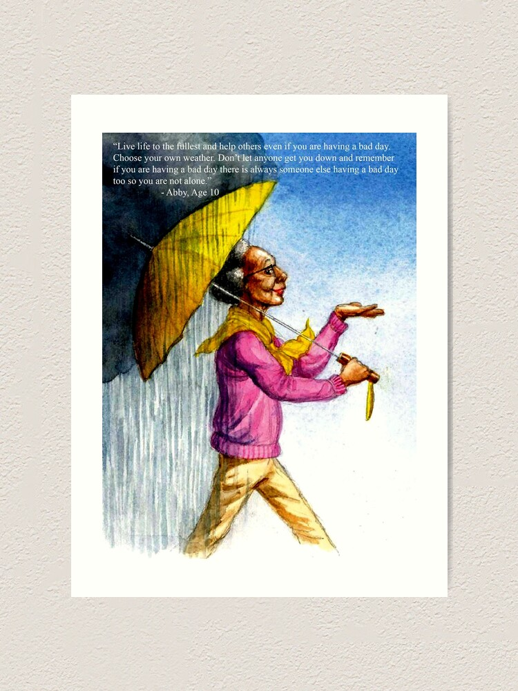 Alternate view of Choose to Enjoy Life Even on the Rainiest Days Art Print