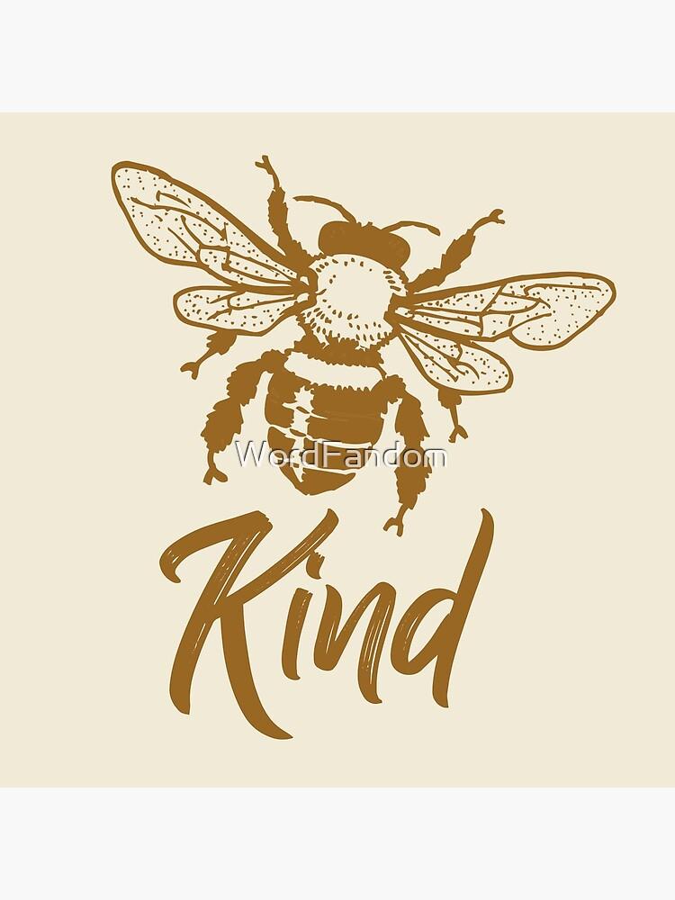 Bee kind typography text art quote by Word Fandom - wordfandom by WordFandom