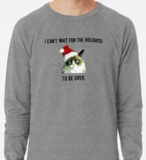 "Funny grumpy cat christmas design | ""I can't wait for the holidays! To be over."" Lightweight Sweatshirt"