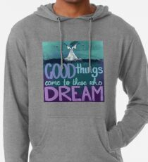 Good things come to those who dream Lightweight Hoodie