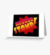 Hooker Stomp! tm official merchandise Greeting Card