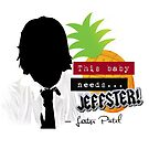 """Lester—""""This baby needs...JEFFSTER!"""" (Chuck TV Show) by katmakesthings"""