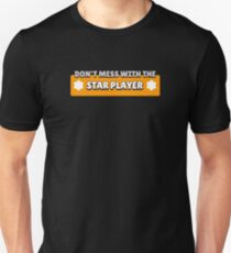 Don't Mess with the Star Player Slim Fit T-Shirt