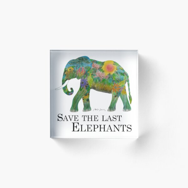 SAVE THE LAST ELEPHANTS Acrylblock