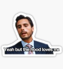 """yeah but the hood loves me"" Sticker"