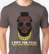 Pitying fools before it was cool Unisex T-Shirt