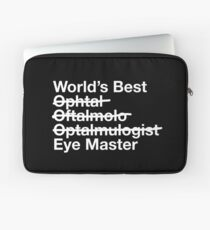 Gift for Ophthalmologist - Worlds Best Eye Master  Laptop Sleeve