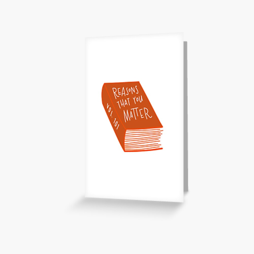 reasons that you matter sticker Greeting Card