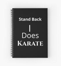 Stand Back I Does Karate Spiral Notebook