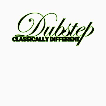 Dubstep...Classicaly Different by DUBOh10