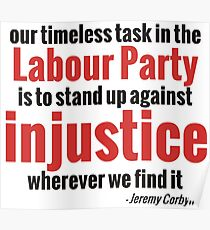 Stand up Against Injustice - Corbyn Poster