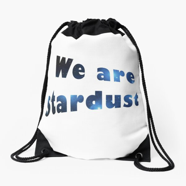 We are stardust Drawstring Bag