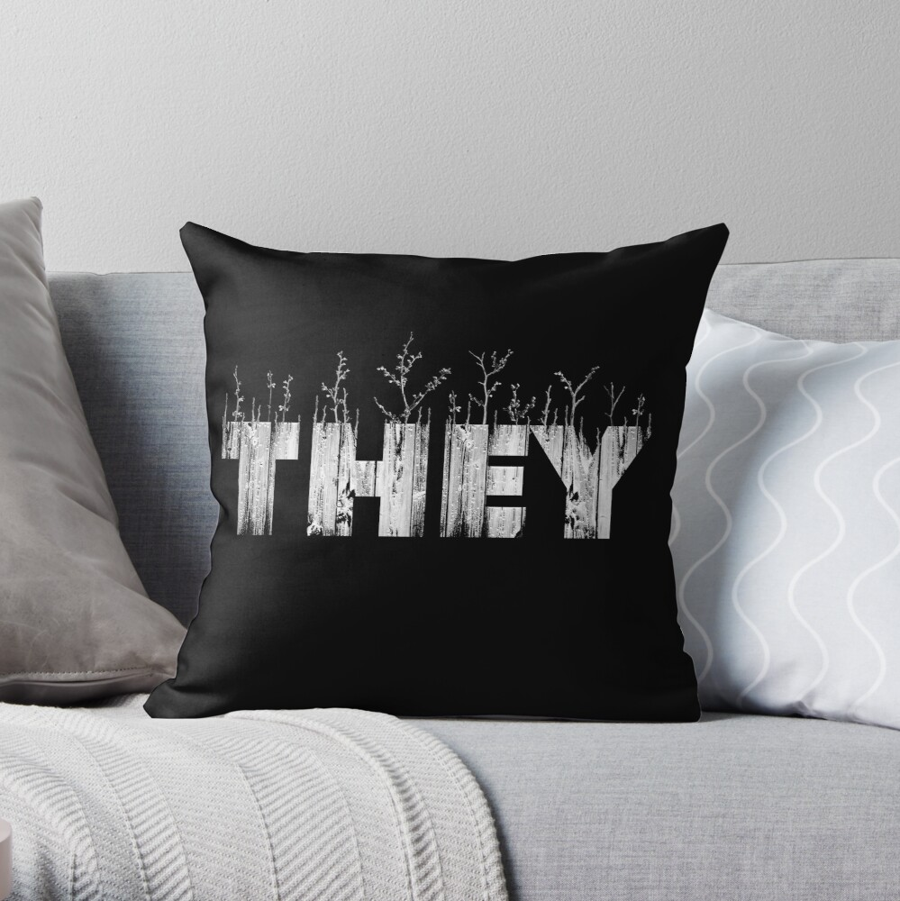My Pronouns Give Me Life: THEY Throw Pillow