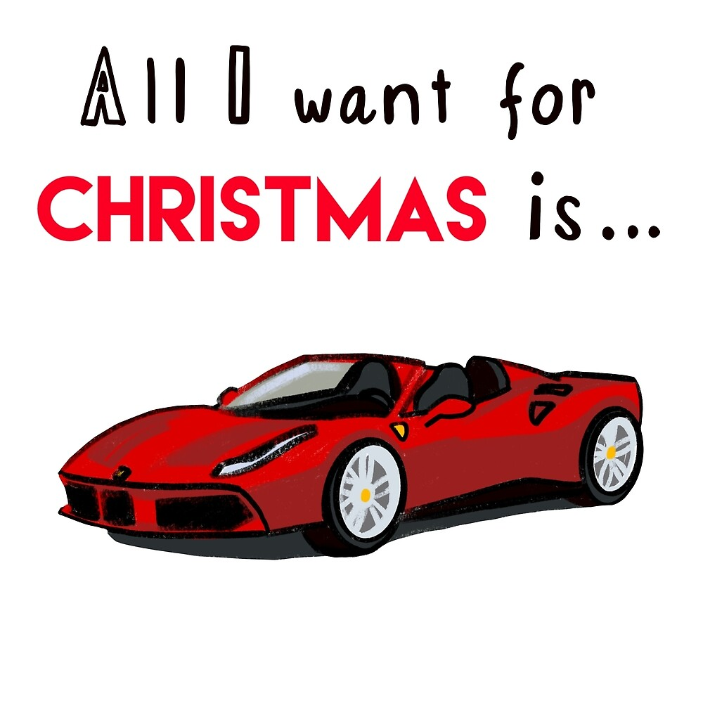 All I want for Christmas is ..... A Ferrari by Quick2Draw