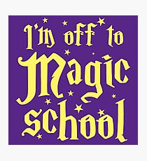 I'm off the MAGIC SCHOOL Photographic Print