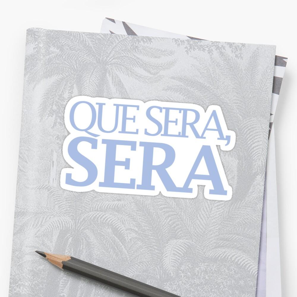 Que Sera, Sera by loveaj