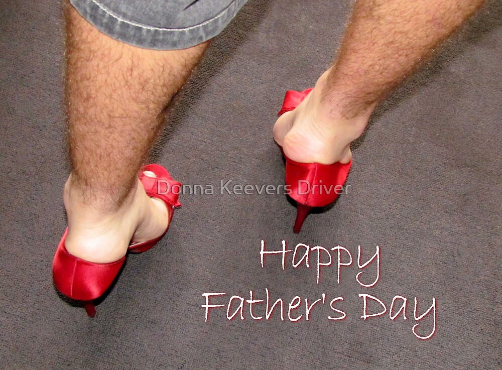 ~ Happy Father's Day ~ by Donna Keevers Driver