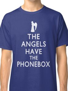 The Angels have the Phonebox - Keep Calm Spoof Classic T-Shirt