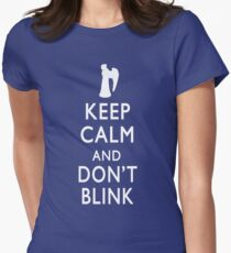 Keep Calm and Don't Blink Women's Fitted T-Shirt