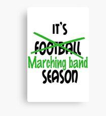 Its marching band season green Canvas Print