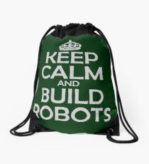 Keep calm and build robots in any color Drawstring Bag