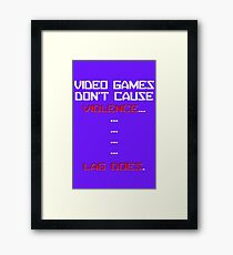 Lag Kills video games Framed Print