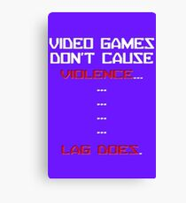 Lag Kills video games Canvas Print
