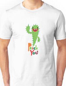 Prick You Unisex T-Shirt