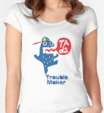 Trouble Maker- Ta Da Women's Fitted Scoop T-Shirt
