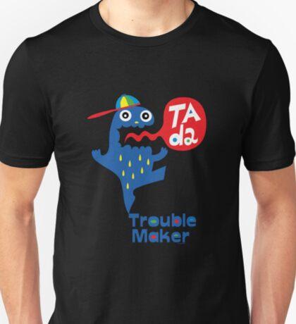 Trouble Maker- Ta Da T-Shirt