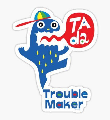 Trouble Maker- Ta Da Sticker