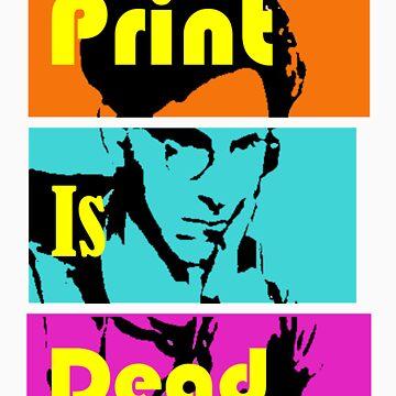 Print Is Dead by JrGhostbuster