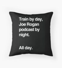 Train by day, Joe Rogan podcast by night - All Day - Nick Diaz - Helvetica Throw Pillow