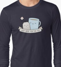 Just Here For The Tea Long Sleeve T-Shirt