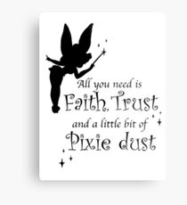 All you need is Faith, Trust and a little bit of Pixie Dust Metal Print