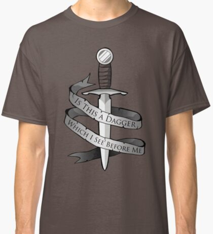 Is This a Dagger... Classic T-Shirt