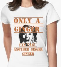 Only A Ginger Womens Fitted T-Shirt