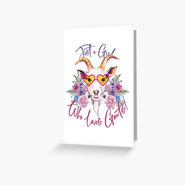 Just a Girl Who Loves Goats  Greeting Card