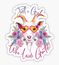 Just a Girl Who Loves Goats  Glossy Sticker