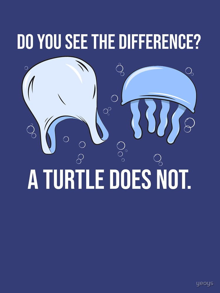Do You See The Difference A Turtle Does Not - Save The Seaturtles von yeoys