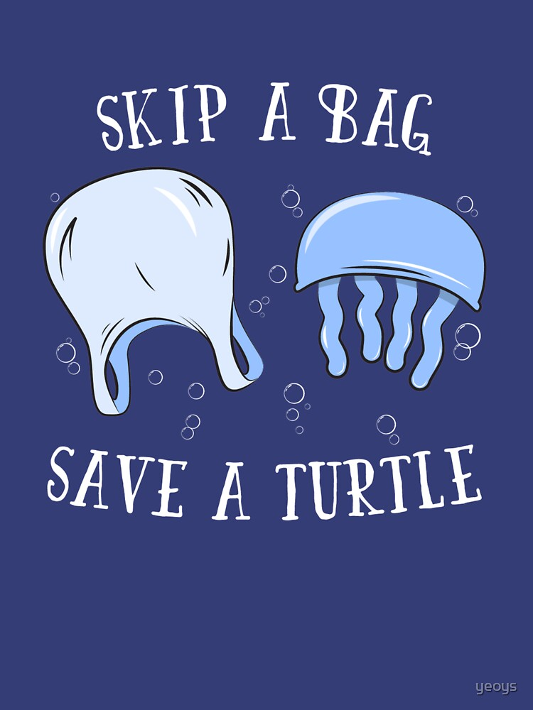 Skip A Bag Save A Turtle - Save Our Oceans von yeoys